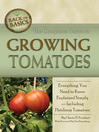 The Complete Guide to Growing Tomatoes (eBook): Everything You Need to Know Explained Simply - Including Heirloom Tomatoes