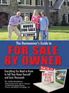 The Homeowner's Guide to For Sale by Owner (eBook): Everything You Need to Know to Sell Your Home Yourself and Save Thousands