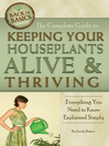 The Complete Guide to Keeping Your Houseplants Alive and Thriving (eBook): Everything You Need to Know Explained Simply