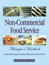 The Non-Commercial Food Service Manager's Handbook (eBook): A Complete Guide for Hospitals, Nursing Homes, Military, Prisons, Schools, and Churches