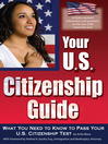 Your U. S. Citizenship Guide (eBook): What You Need to Know to Pass Your U S Citizenship Test