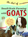 The Art of Small-Scale Farming with Goats (eBook): A Little Book Full of All the Information You Need