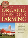 The Complete Guide to Organic Livestock Farming (eBook): Everything You Need to Know about Natural Farming on a Small Scale