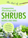 The Art of Companion Planting with Shrubs, Bushes and Vines (eBook): A Little Book Full of All the Information You Need