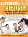 Successful Meetings (eBook): How to Plan, Prepare, and Execute Top-Notch Business Meetings