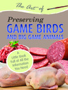 The Art of Preserving Game Birds and Big Game (eBook): A Little Book Full of All the Information You Need