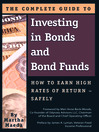 The Complete Guide to Investing in Bonds and Bond Funds (eBook): How to Earn High Rates of Return - Safely