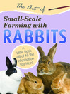The Art of Small-Scale Farming with Rabbits (eBook): A Little Book Full of All the Information You Need