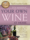 The Complete Guide to Making Your Own Wine at Home (eBook): Everything You Need to Know Explained Simply