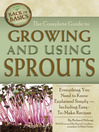 The Complete Guide to Growing and Using Sprouts (eBook): Everything You Need to Know Explained Simply - Including Easy-to-Make Recipes