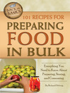101 Recipes for Preparing Food in Bulk (eBook): Everything You Need to Know about Preparing, Storing, and Consuming