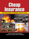 Cheap Insurance for Your Home, Automobile, Health & Life (eBook): How to Save Thousands While Getting Good Coverage