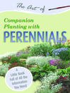 The Art of Companion Planting with Perennials (eBook): A Little Book Full of All the Information You Need