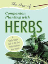 The Art of Companion Planting with Herbs (eBook): A Little Book Full of All the Information You Need