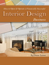 How to Open & Operate a Financially Successful Interior Design Business (eBook)