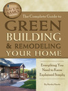 The Complete Guide to Green Building & Remodeling Your Home (eBook): Everything You Need to Know Explained Simply