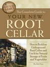 The Complete Guide to Your New Root Cellar (eBook): How to Build an Underground Root Cellar and Use It for Natural Storage of Fruits and Vegetables