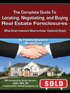 The Complete Guide to Locating, Negotiating, and Buying Real Estate Foreclosures (eBook): What Smart Investors Need to Know - Explained Simply