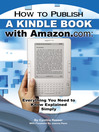How to Publish a Kindle Book with Amazon.com (eBook): Everything You Need to Know Explained Simply