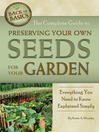 The Complete Guide to Preserving Your Own Seeds for Your Garden (eBook): Everything You Need to Know Explained Simply