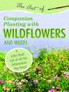 The Art of Companion Planting with Wildflowers and Weeds (eBook): A Little Book Full of All the Information You Need