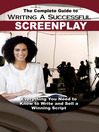 The Complete Guide to Writing a Successful Screenplay (eBook): Everything You Need to Know to Write and Sell a Winning Script