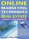 Online Marketing Techniques for Real Estate Agents and Brokers (eBook): Insider Secrets You Need to Know to Take Your Business to the Next Level