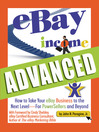eBay Income Advanced (eBook): How to Take Your eBay Business to the Next Level - for PowerSellers and Beyond