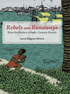 Rebels and Runaways (eBook): Slave Resistance in Nineteenth-Century Florida