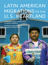 Latin American Migrations to the U.S. Heartland (eBook): Changing Social Landscapes in Middle America