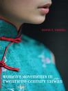 Women's Movements in Twentieth-Century Taiwan (eBook)
