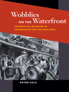 Wobblies on the Waterfront (eBook): Interracial Unionism in Progressive-Era Philadelphia