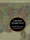 Lynching Beyond Dixie (eBook): American Mob Violence Outside the South