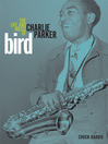Bird (eBook): The Life and Music of Charlie Parker