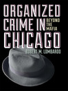 Organized Crime in Chicago (eBook): Beyond the Mafia