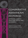 Comparative Arawakan Histories (eBook): Rethinking Language Family and Culture Area in Amazonia