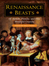 Renaissance Beasts (eBook): Of Animals, Humans, and Other Wonderful Creatures
