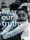 Hear Our Truths (eBook): The Creative Potential of Black Girlhood