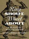 Ring Shout, Wheel About (eBook): The Racial Politics of Music and Dance in North American Slavery