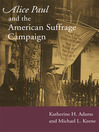 Alice Paul and the American Suffrage Campaign (eBook)