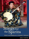 Songs for the Spirits (eBook): Music and Mediums in Modern Vietnam
