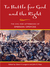 To Battle for God and the Right (eBook): The Civil War Letterbooks of Emerson Opdycke