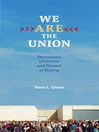 We Are the Union (eBook): Democratic Unionism and Dissent at Boeing