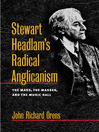 Stewart Headlam's Radical Anglicanism (eBook): The Mass, the Masses, and the Music Hall