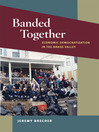 Banded Together (eBook): Economic Democratization in the Brass Valley