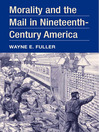 Morality and the Mail in Nineteenth-Century America (eBook)