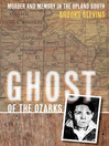 Ghost of the Ozarks (eBook): Murder and Memory in the Upland South