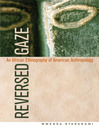 Reversed Gaze (eBook): An African Ethnography of American Anthropology