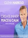 Creating Inner Peace & Calm (MP3)