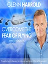 Overcome the Fear of Flying (MP3)